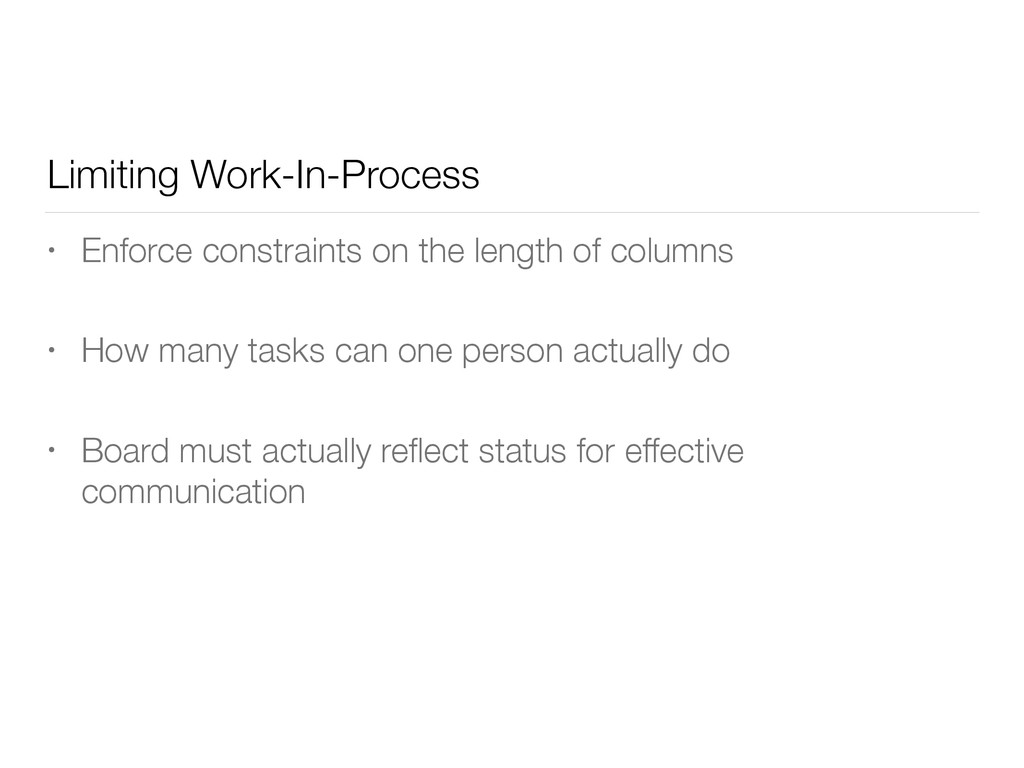 Limiting Work-In-Process • Enforce constraints ...
