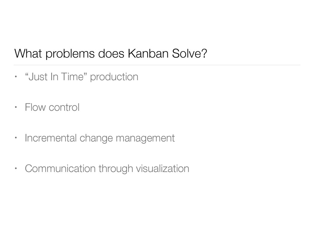 """What problems does Kanban Solve? • """"Just In Tim..."""