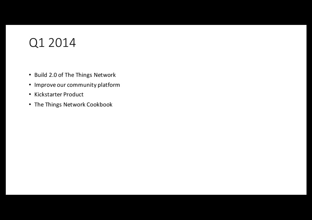 Q1 2014 • Build 2.0 of The Things Network • Imp...