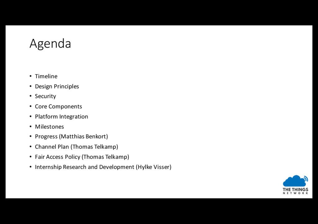 Agenda • Timeline • Design Principles • Securit...