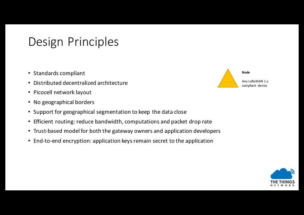 Design Principles • Standards compliant • Distr...