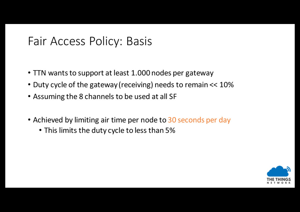 Fair Access Policy: Basis • TTN wants to suppor...