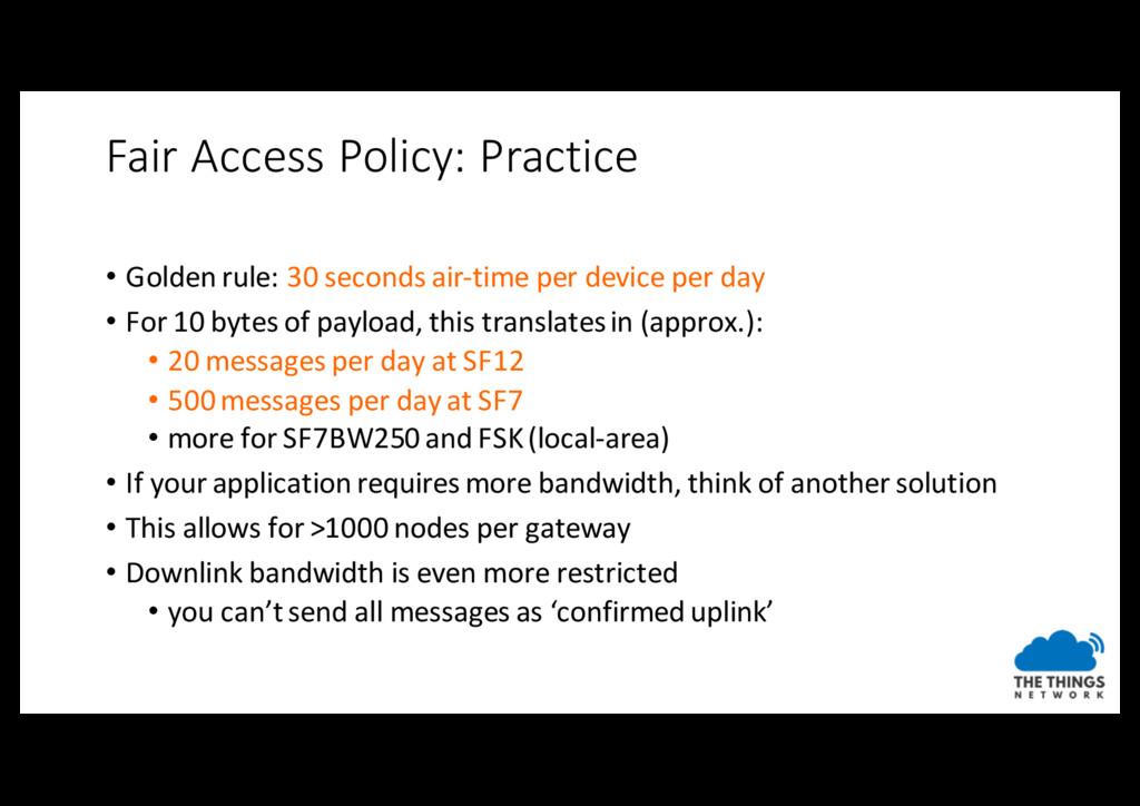 Fair Access Policy: Practice • Golden rule: 30 ...