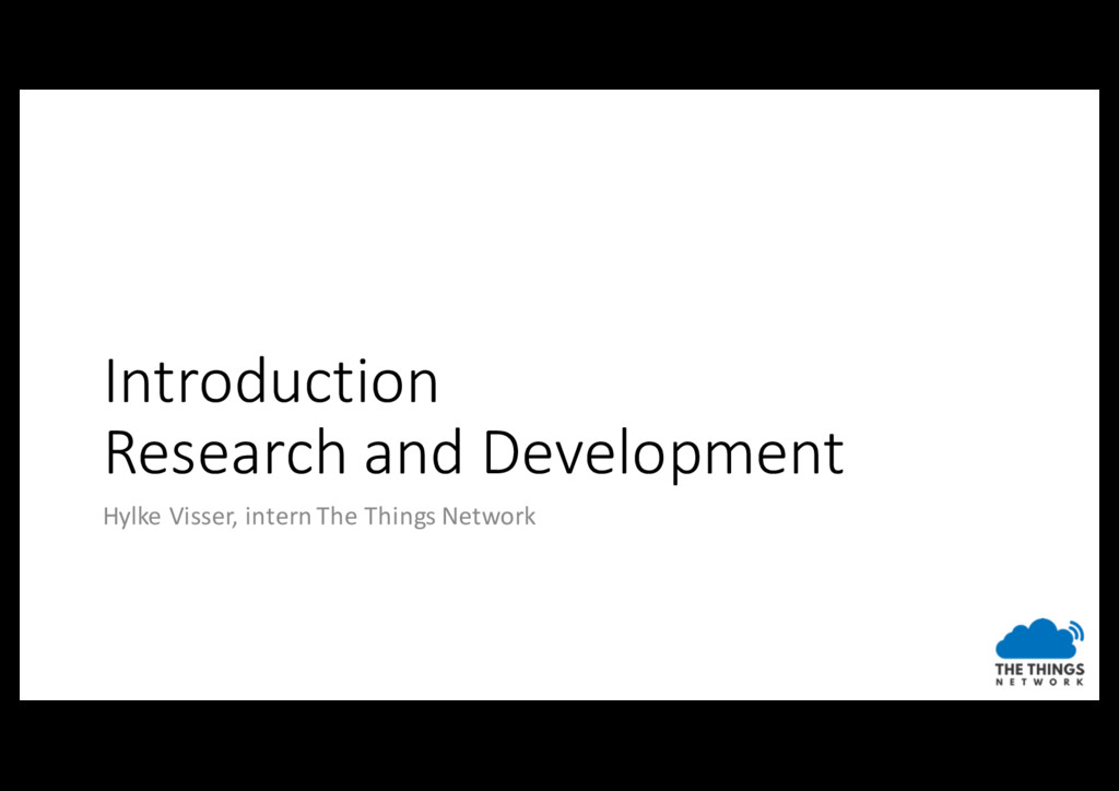 Introduction Research and Development Hylke Vis...