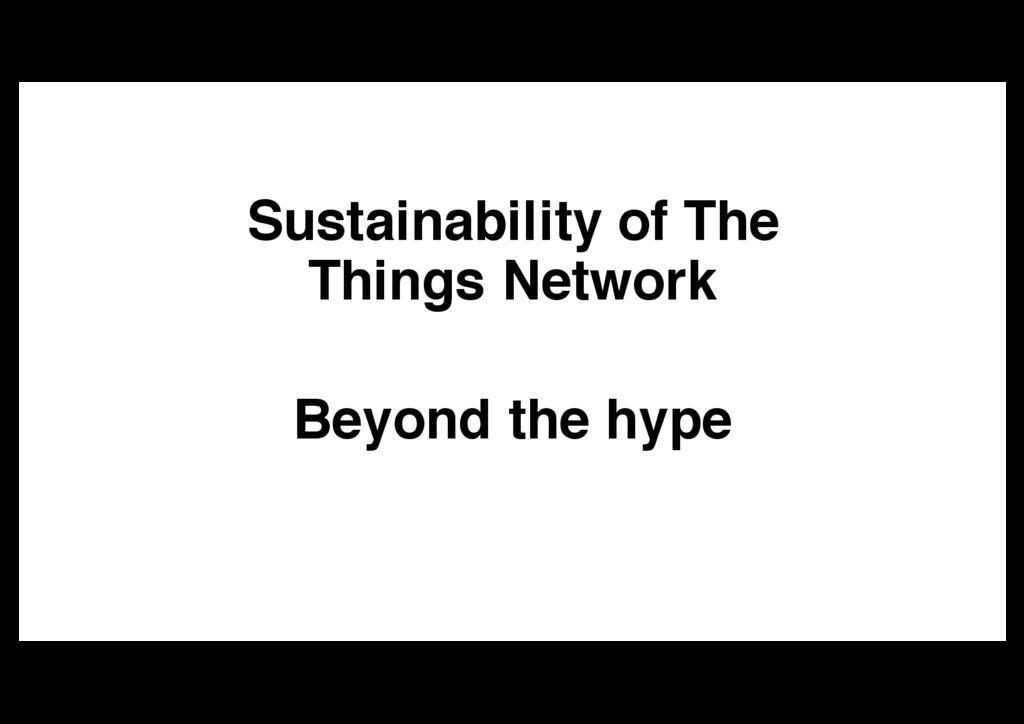 Sustainability of The Things Network Beyond the...