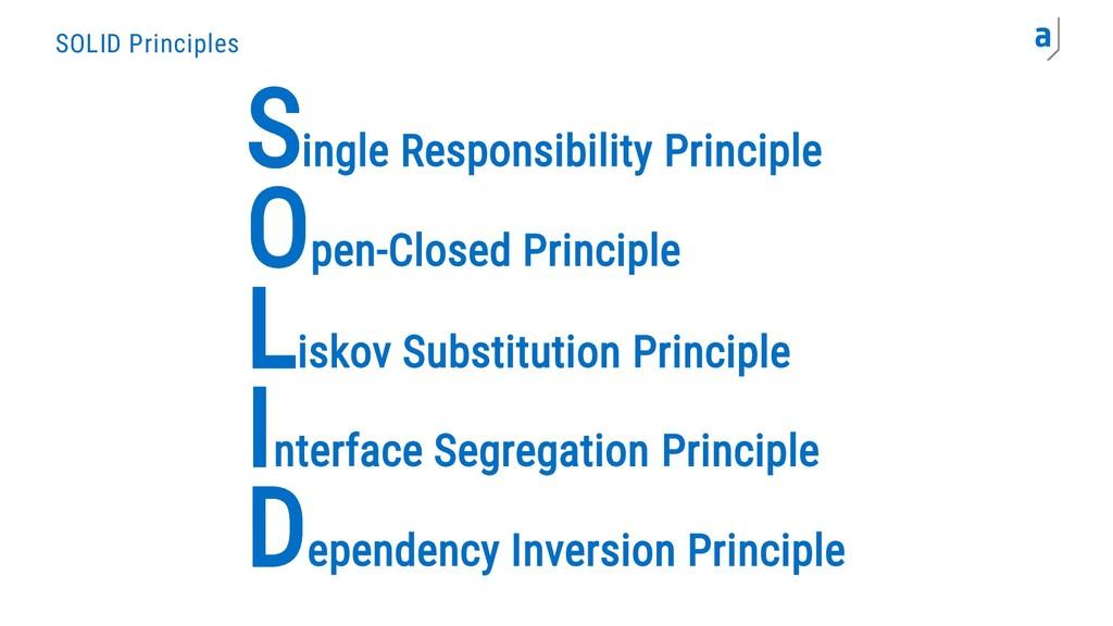 SOLID Principles S O L I D Single Responsibilit...
