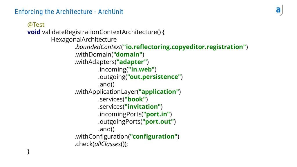 Enforcing the Architecture - ArchUnit @Test voi...