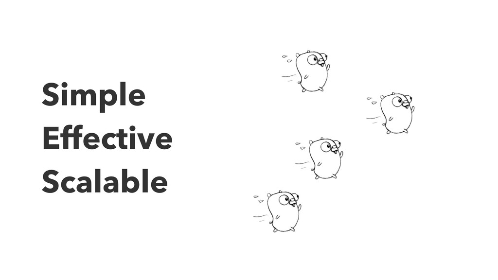 Simple Effective Scalable