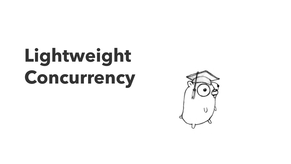 Lightweight Concurrency