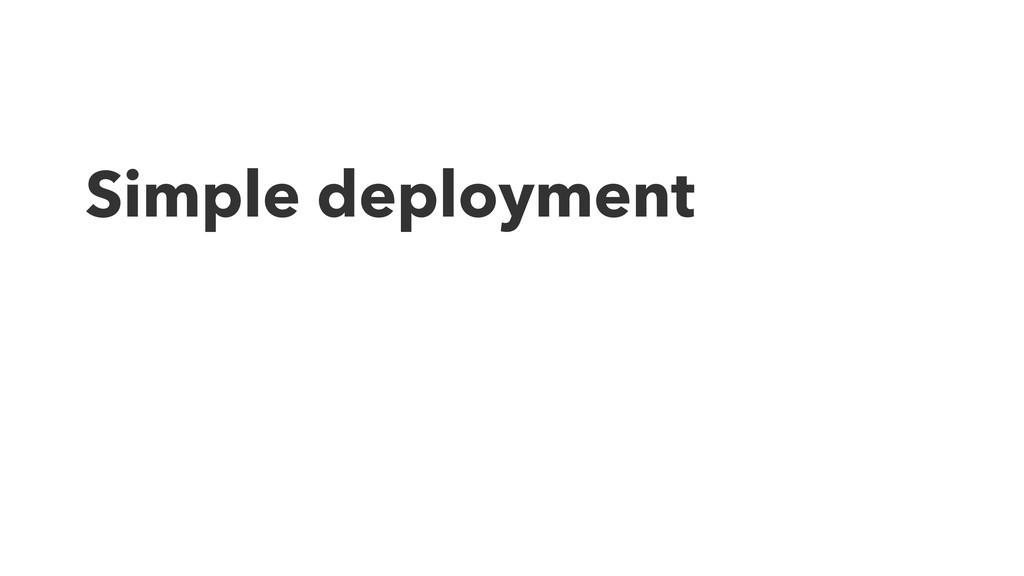 Simple deployment