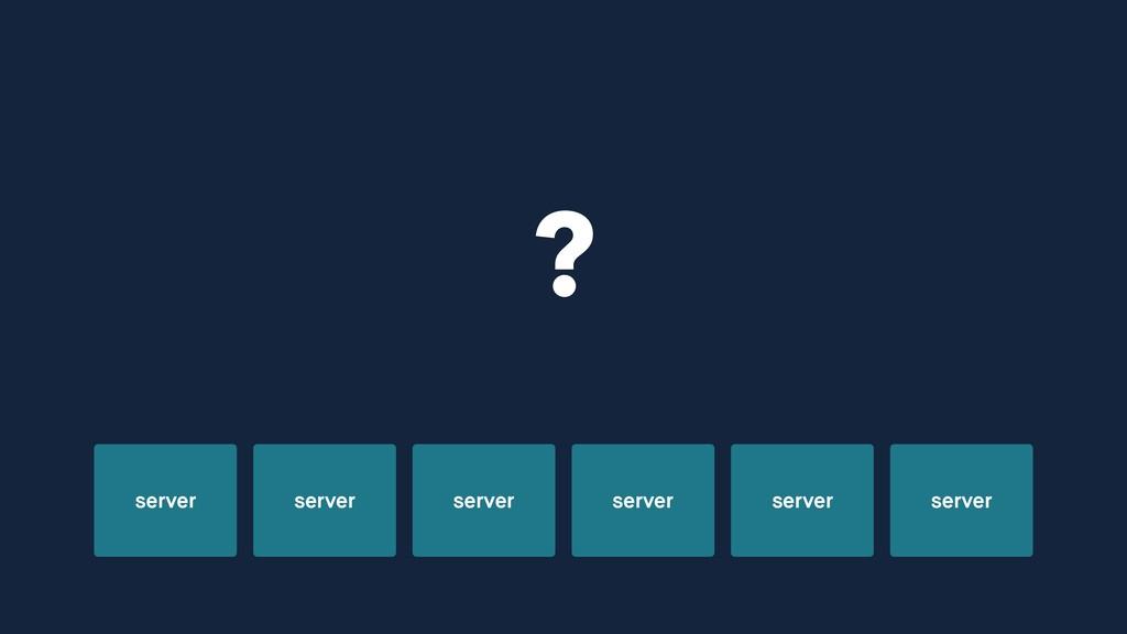 server server server server server server ?