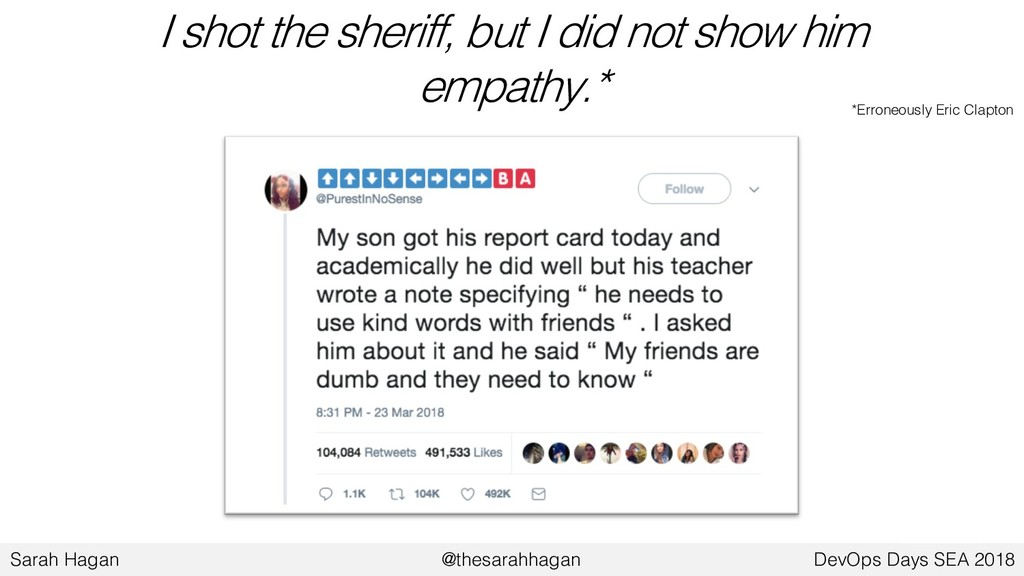 I shot the sheriff, but I did not show him empa...