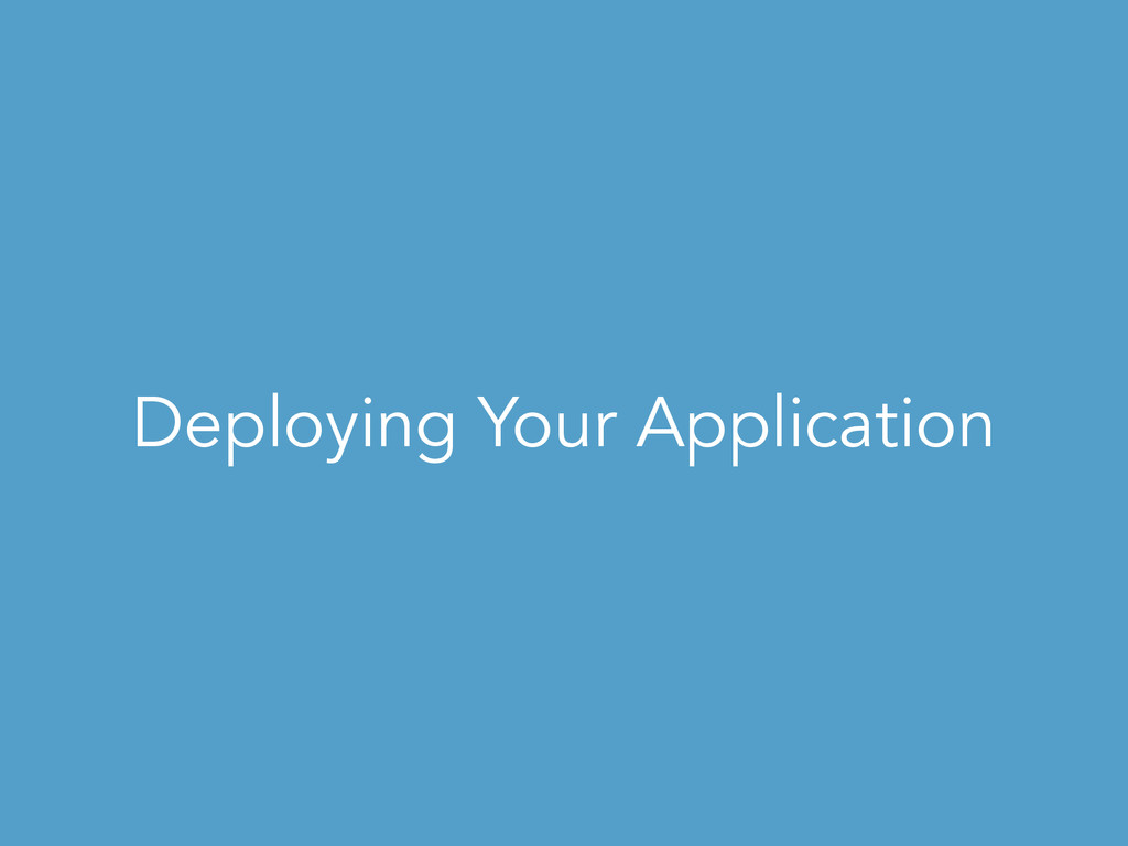 Deploying Your Application