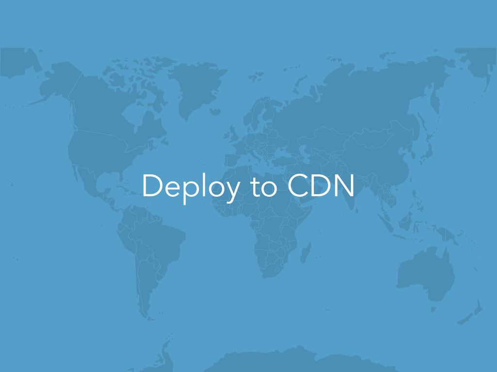 Deploy to CDN