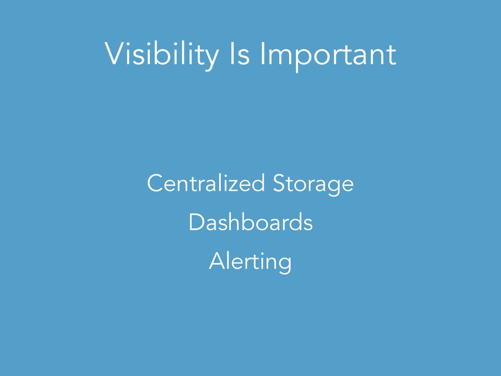 Visibility Is Important Centralized Storage Das...