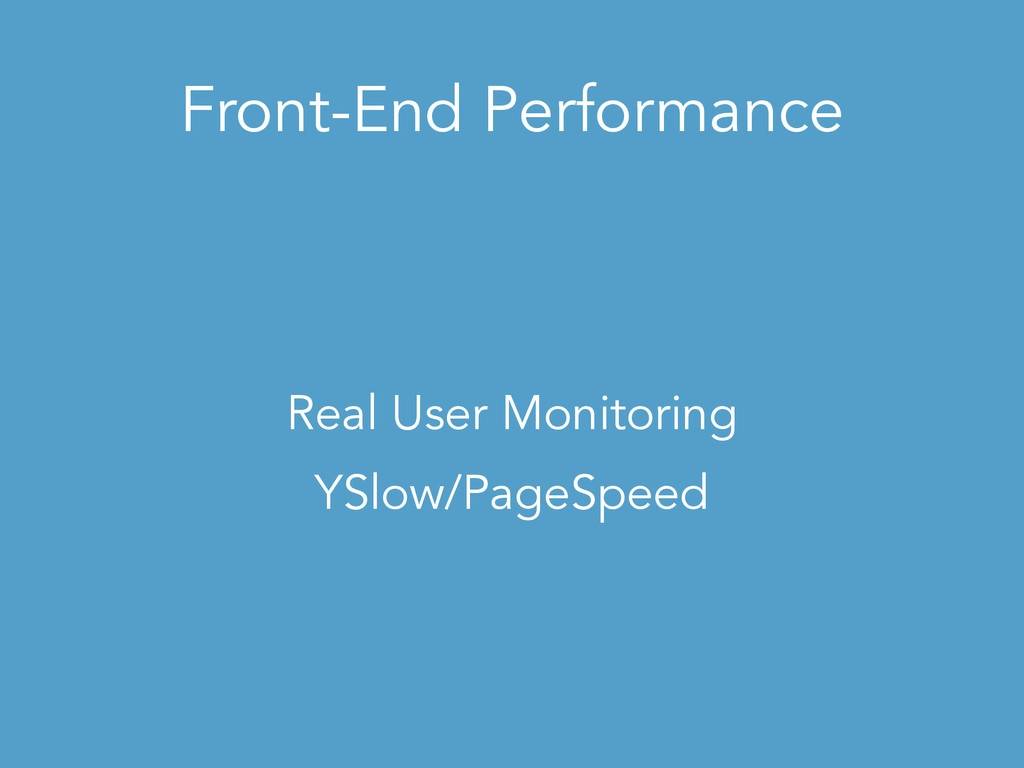 Front-End Performance Real User Monitoring YSlo...