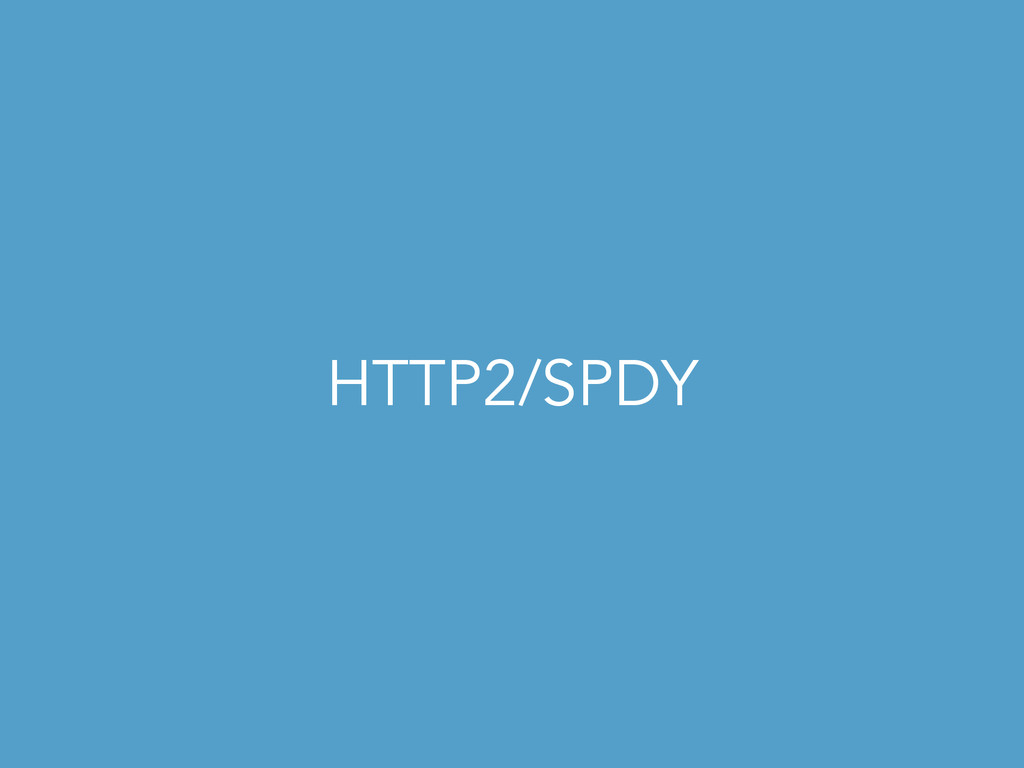 HTTP2/SPDY