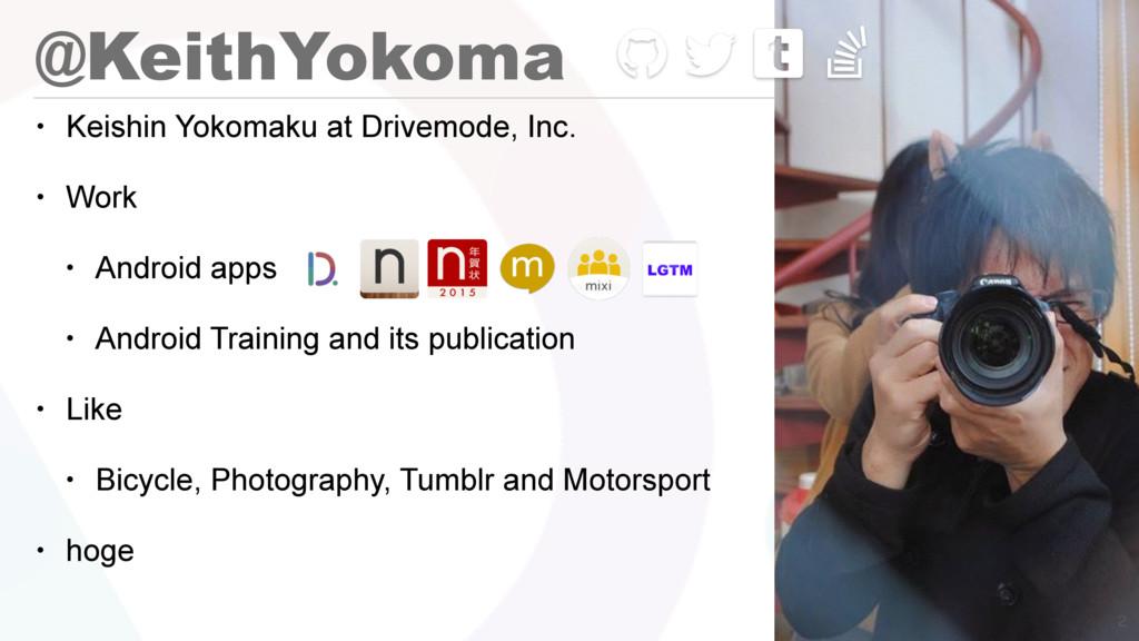 @KeithYokoma • Keishin Yokomaku at Drivemode, I...