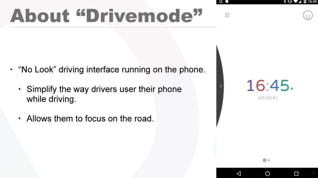 "About ""Drivemode"" • ""No Look"" driving interface..."