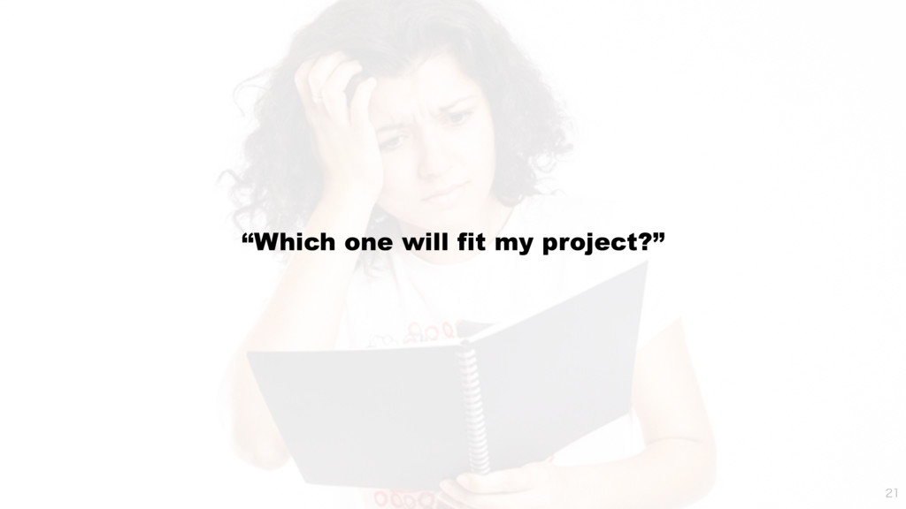 """Which one will fit my project?"""