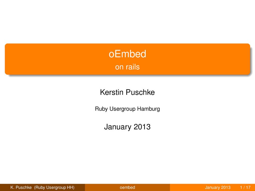 oEmbed on rails Kerstin Puschke Ruby Usergroup ...
