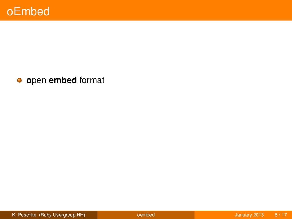 oEmbed open embed format K. Puschke (Ruby Userg...