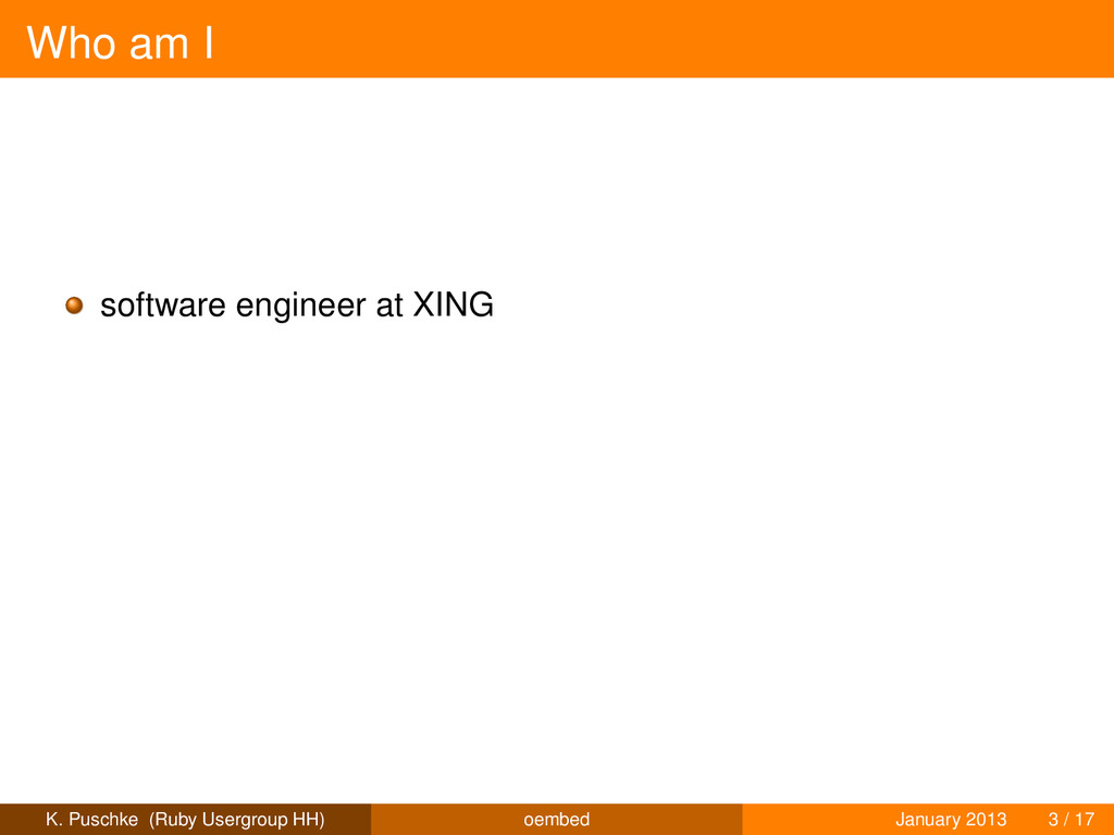 Who am I software engineer at XING K. Puschke (...