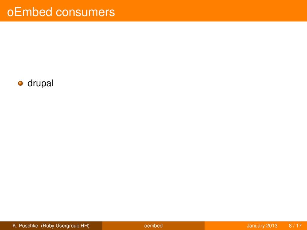oEmbed consumers drupal K. Puschke (Ruby Usergr...