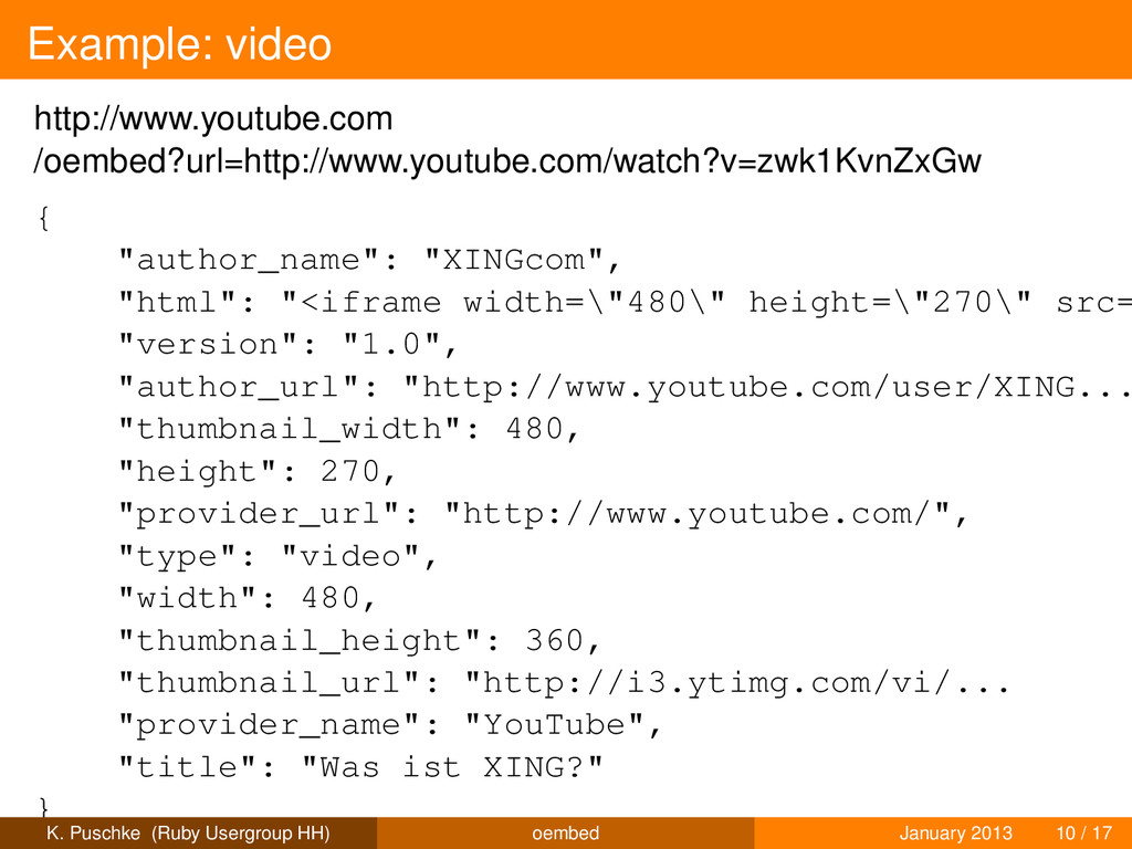 Example: video http://www.youtube.com /oembed?u...