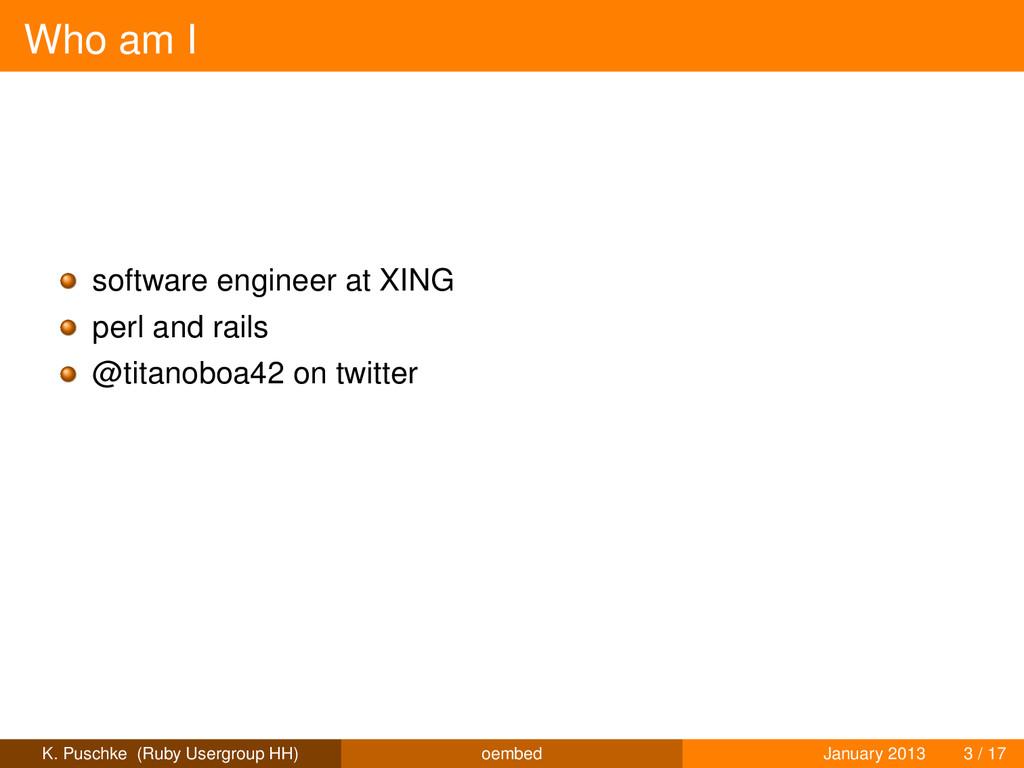 Who am I software engineer at XING perl and rai...