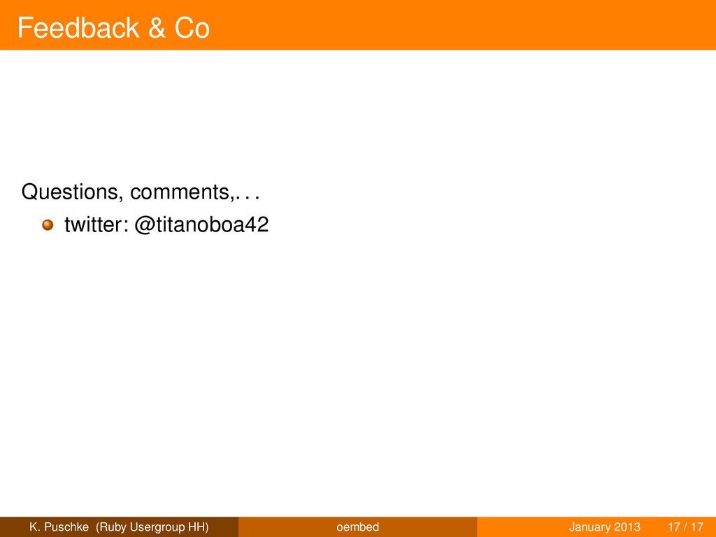Feedback & Co Questions, comments,. . . twitter...