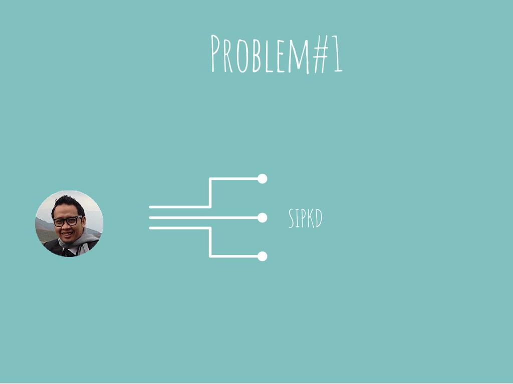 Problem#1 SIPKD