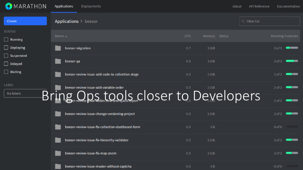 Bring Ops tools closer to Developers