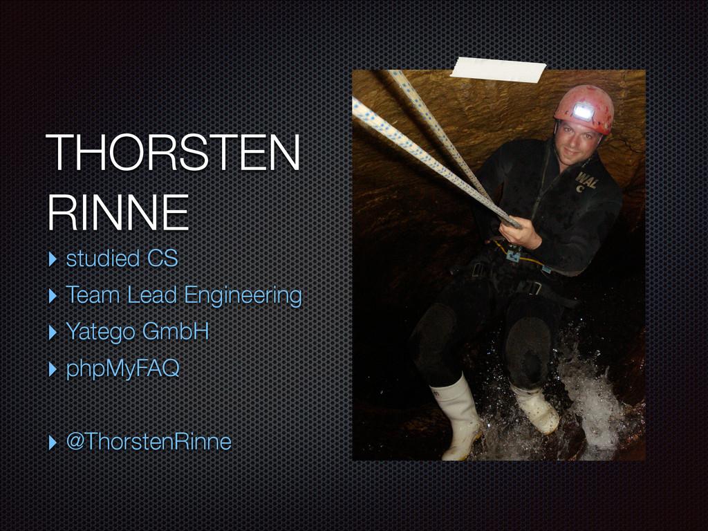 THORSTEN RINNE ‣ studied CS ‣ Team Lead Engine...