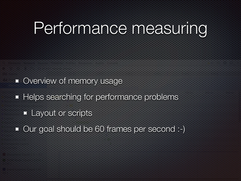 Performance measuring Overview of memory usage ...