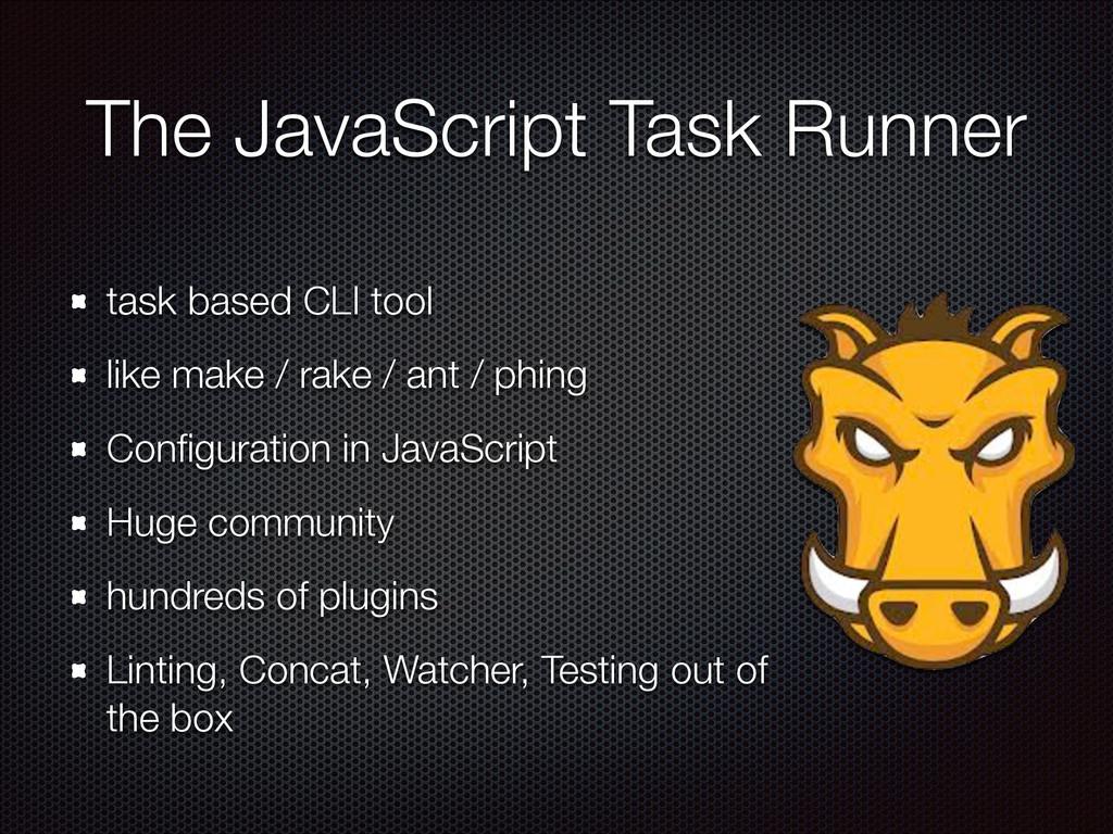 The JavaScript Task Runner task based CLI tool ...