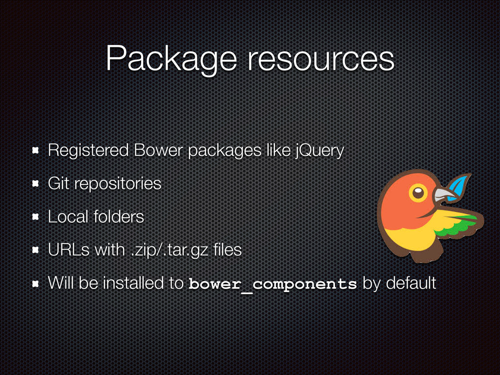 Package resources Registered Bower packages lik...