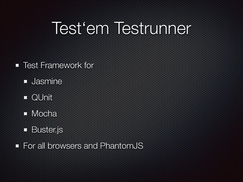 Test'em Testrunner Test Framework for Jasmine Q...