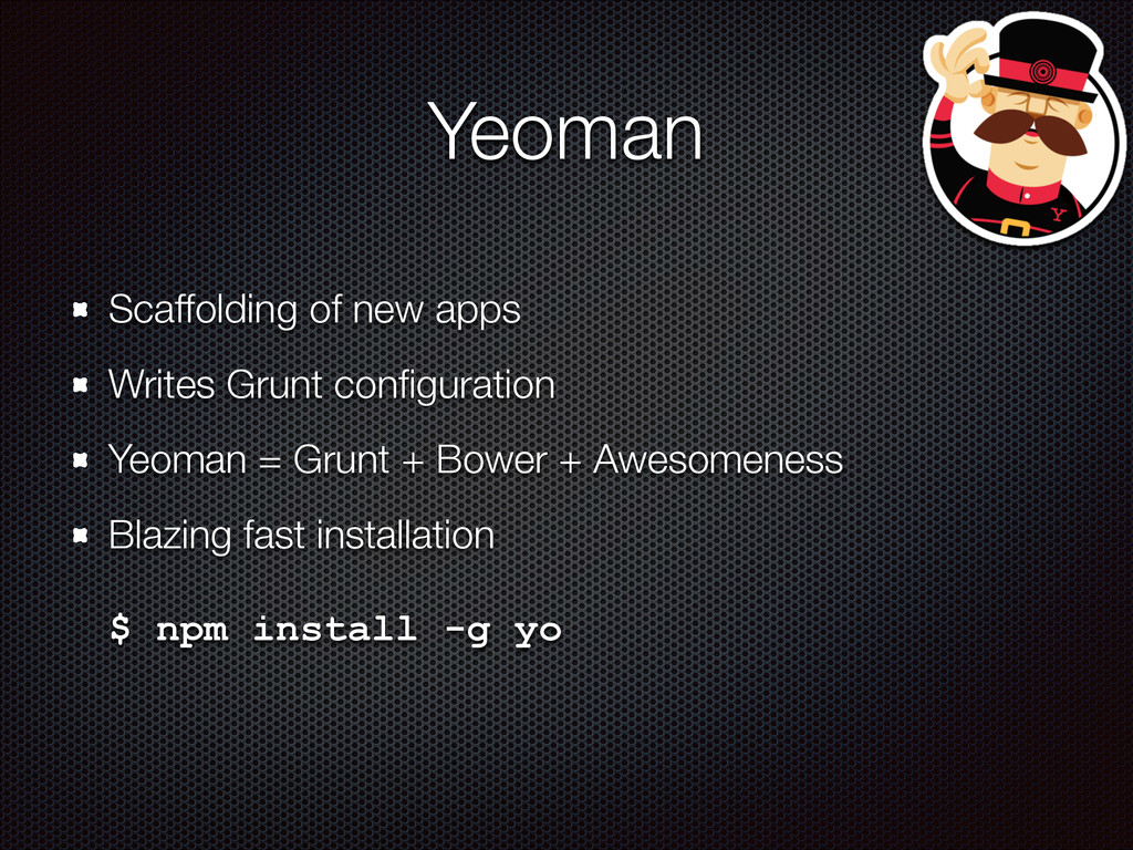 Yeoman Scaffolding of new apps Writes Grunt con...