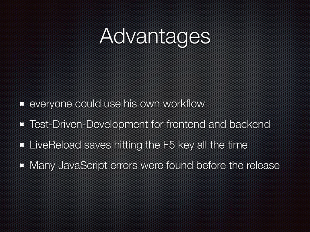 Advantages everyone could use his own workflow T...