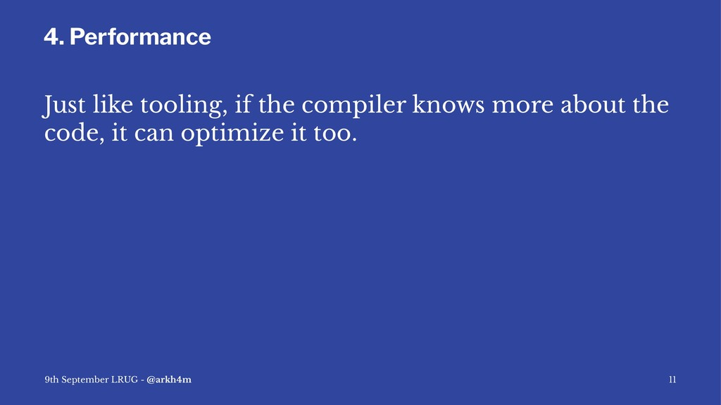 4. Performance Just like tooling, if the compil...
