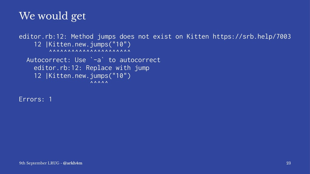 We would get editor.rb:12: Method jumps does no...