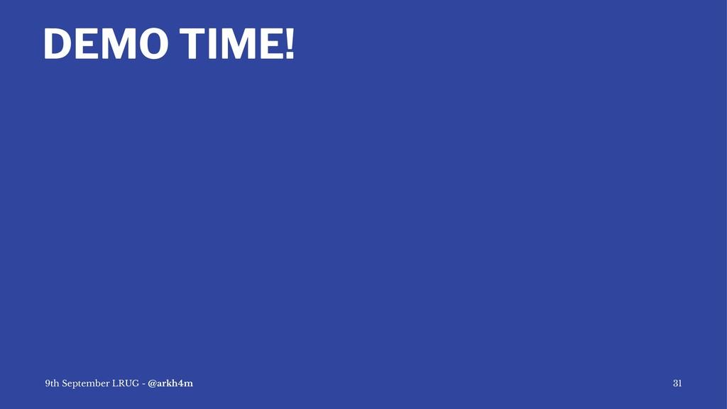 DEMO TIME! 9th September LRUG - @arkh4m 31