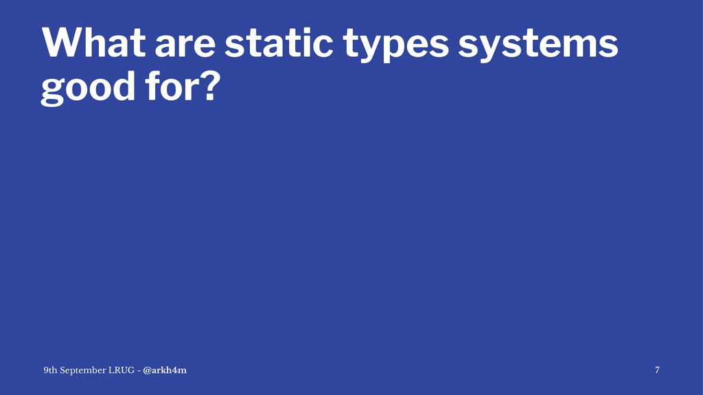 What are static types systems good for? 9th Sep...