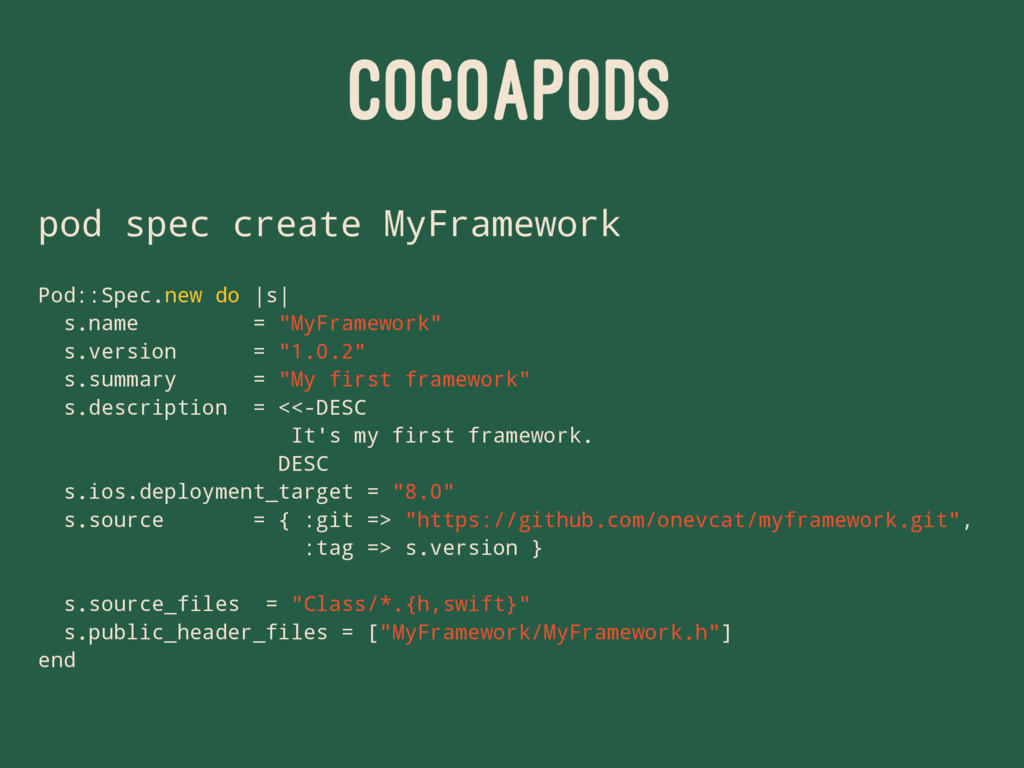 COCOAPODS pod spec create MyFramework Pod::Spec...