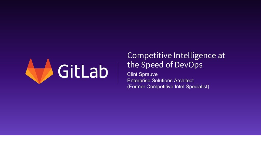 Competitive Intelligence at the Speed of DevOps...
