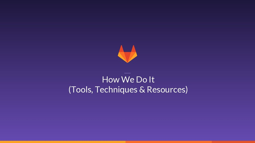 13 How We Do It (Tools, Techniques & Resources)