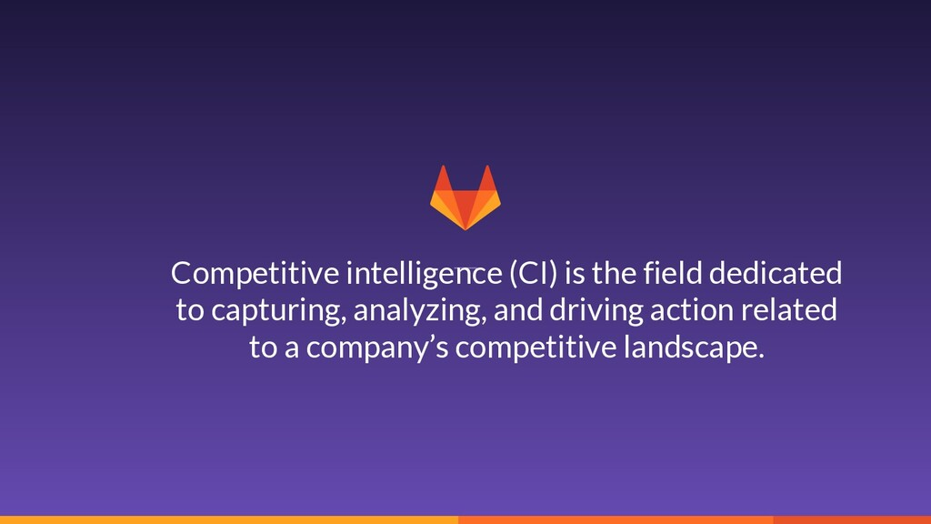 3 Competitive intelligence (CI) is the field de...