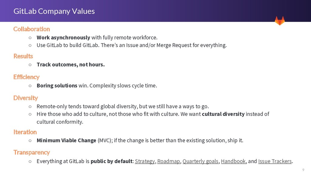 9 GitLab Company Values Collaboration ○ Work as...