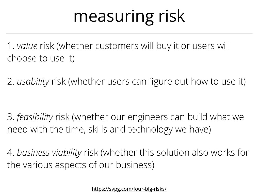 3. feasibility risk (whether our engineers can ...